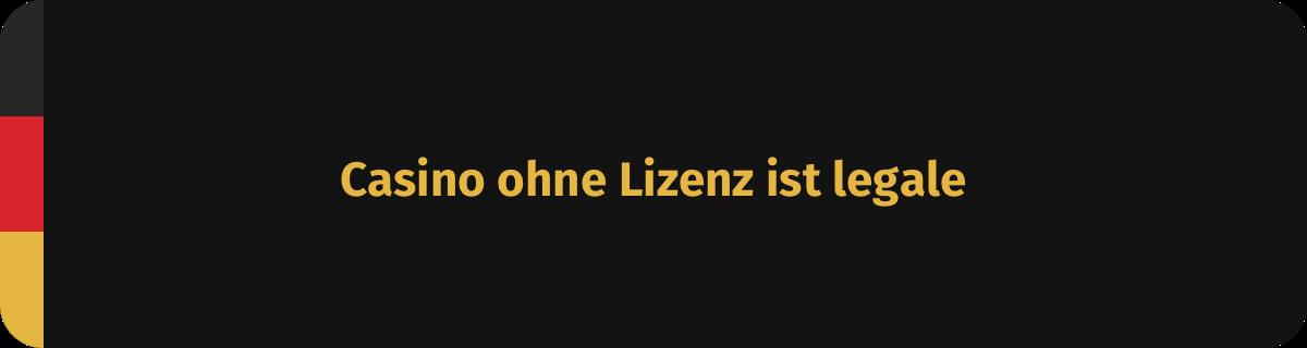 Casino ohne Deutsche Lizenz ist legale